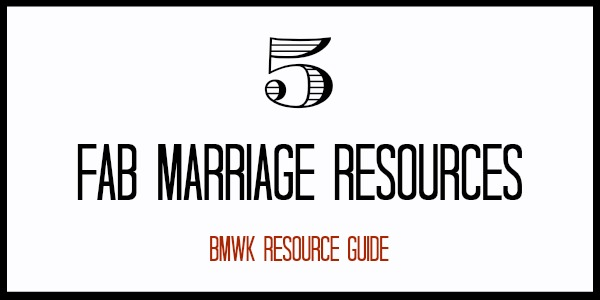 This Week's Fab 5 Marriage Resources