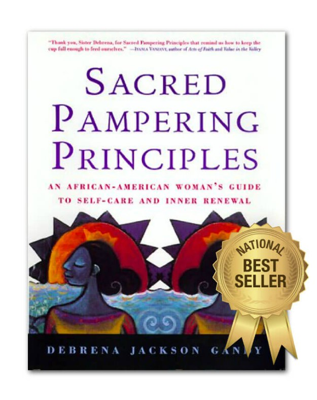 Sacred Pampering Principles: An African-American Woman's Guide to Self-care and Inner Renewal byDebrena Jackson Gandy | Best Book Picks For Black Women To Read About Self-Love, Money, And Career | self improvement books for black women